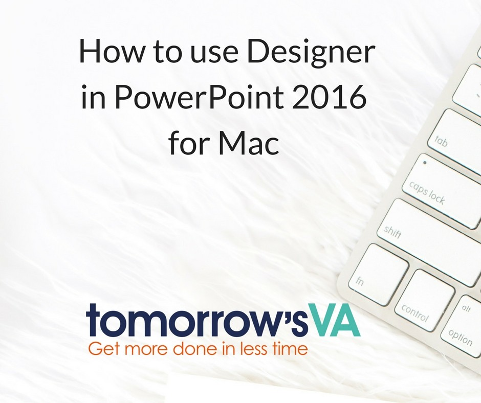 PowerPoint Desinger PowerPoint 2016 for Mac