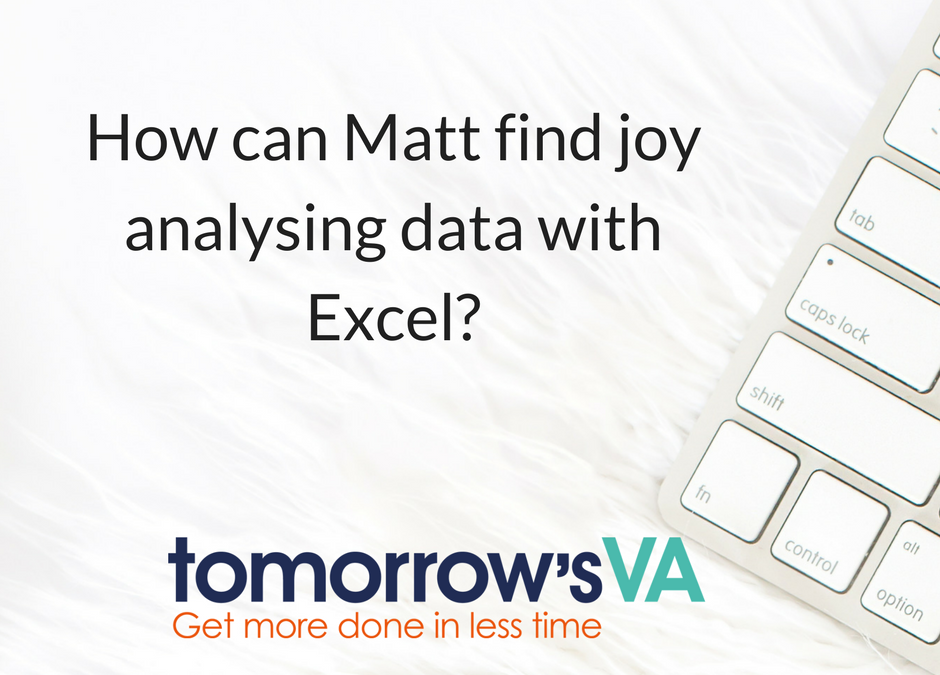 How can Matt find joy analysing Data with Excel?