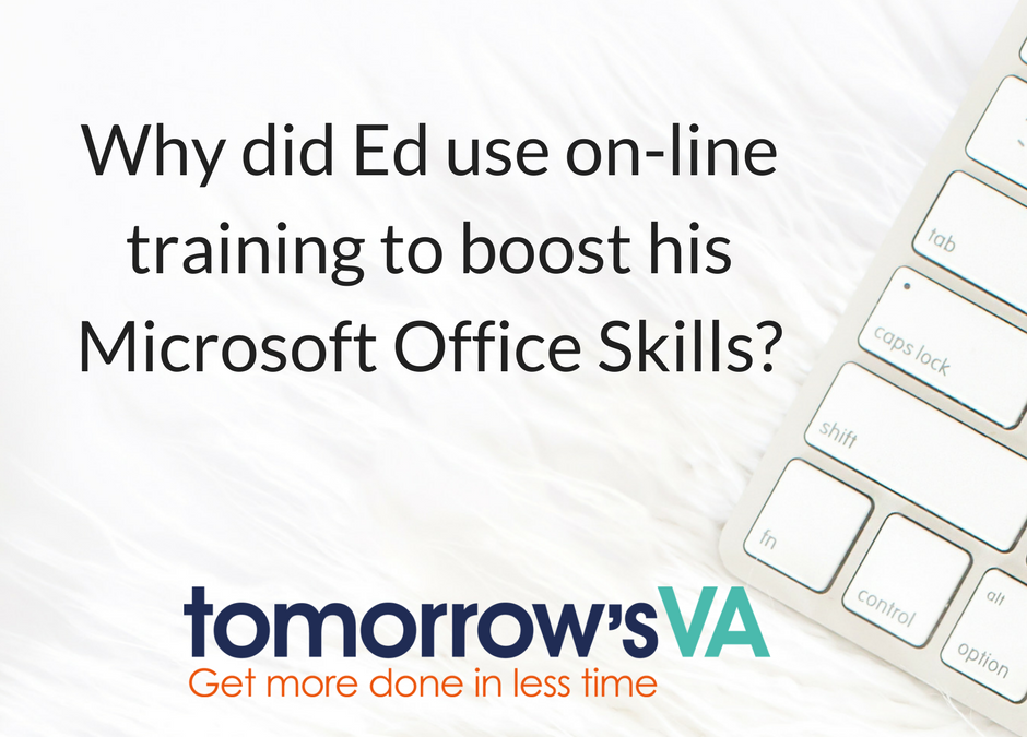 Why did Ed use on-line training to boost his Microsoft Office Skills?