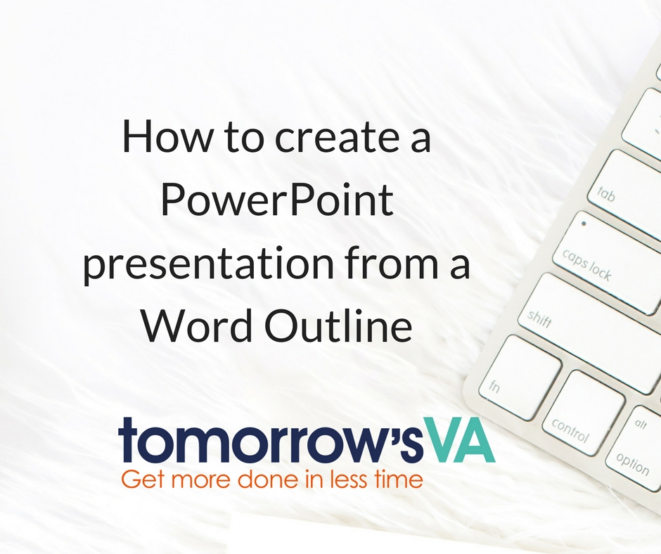 How to create a presentation from a word outline