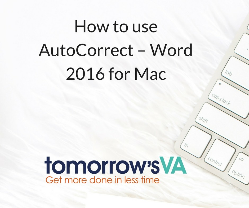 How to use Autocorrect – Word 2016 for Mac