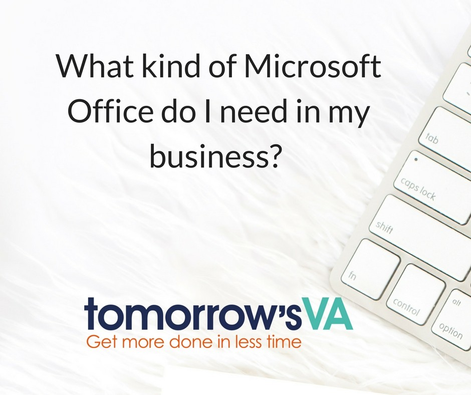 What kind of Microsoft Office do I need in my business?