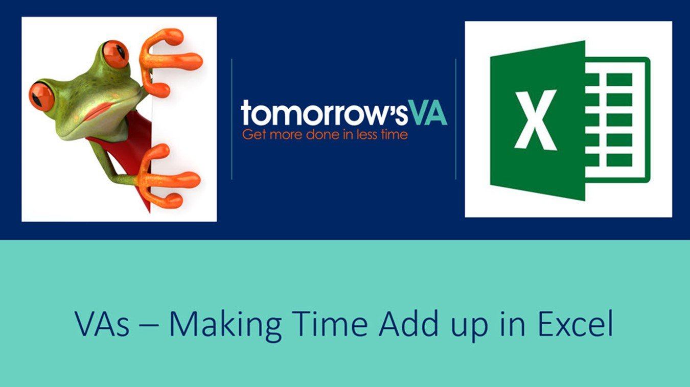 VAs - Making time add up in Excel > tomorrow's VA