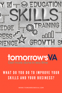 What do you do to improve your skills and your business?