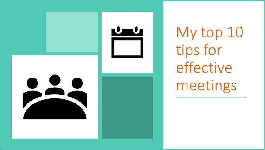 My Top 10 Tips for Effective Meetings