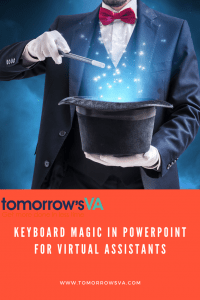 Keyboard Magic in PowerPoint for Virtual Assistants