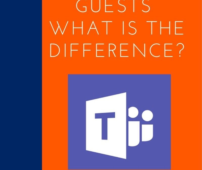 Microsoft Teams – Members, Guests what's the difference?