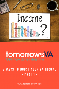 7 Ways to Boost Your VA Income - Part 1